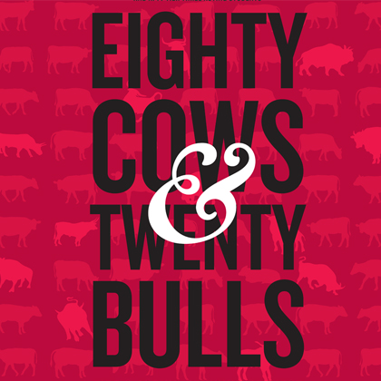 Eighty Cows & Twenty Bulls